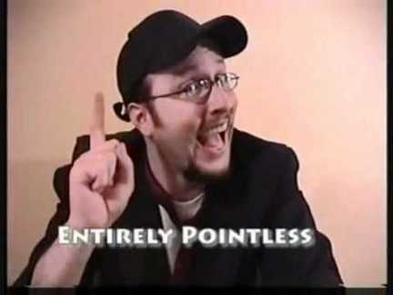 I never thought that I'd be using so many of The Nostalgia Critic's tropes. I must REALLY be a critic now!